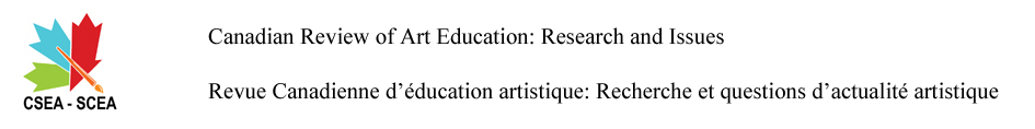 Canadian Review of Art Education: Research and Issues  Revue canadienne de recherches et enjeux en éducation artistique